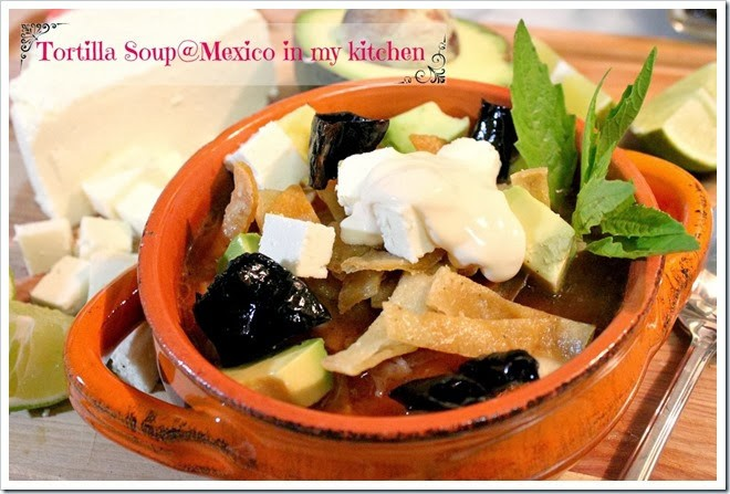 Mexico In My Kitchen Tortilla Soup