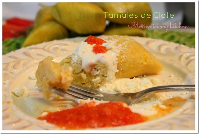 Mexico In My Kitchen Easy Sweet Corn Tamales Recipe