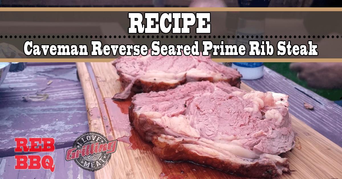 Reverse Seared Prime Rib Steak Recipe (Caveman Style)